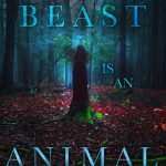 Spring 2017 Cover Reveals Day 6 | The Beast is an Animal by Peternelle van Arsdale