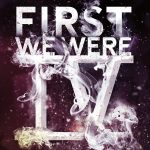 Behind the Title: First We Were IV