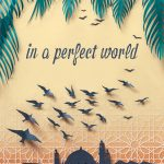 Behind the Book: In a Perfect World