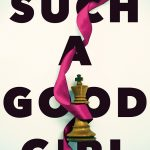 5 Reasons You Should Read Such a Good Girl ASAP