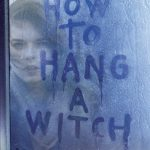 3 Reasons to Read How to Hang a Witch