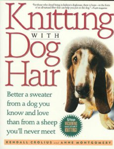 Knitting with Dog Hair: Better A Sweater from a Dog You Love Than from a Sheep You'll Never Meet