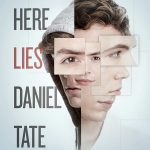 6 Reasons to Read Here Lies Daniel Tate