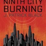 Behind the Book: Ninth City Burning
