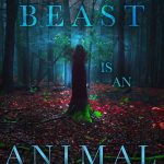 Behind the Book: The Beast is an Animal
