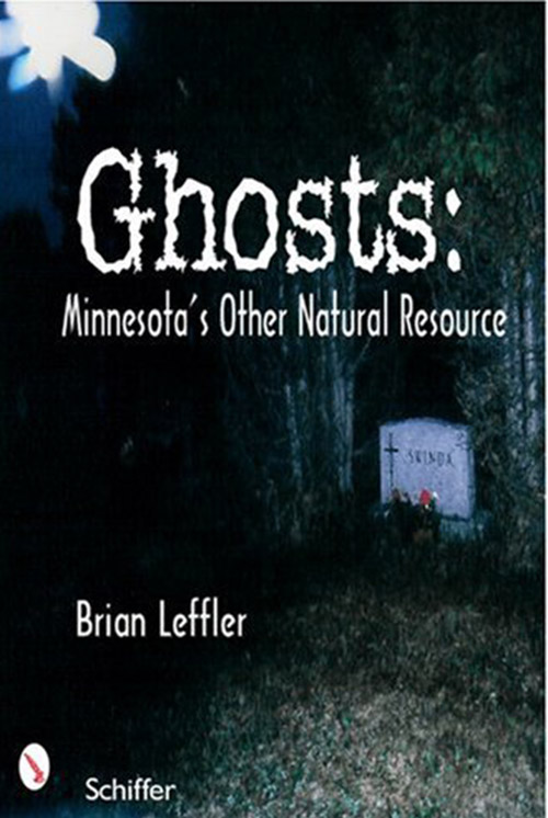 Ghosts: Minnesota's Other Natural Resource