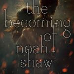 Cover Reveal: The Becoming of Noah Shaw
