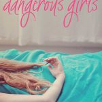 6 Reasons to Read Dangerous Girls