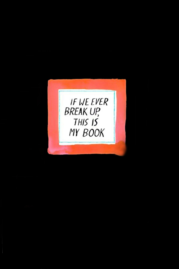 If we ever break up this is my book