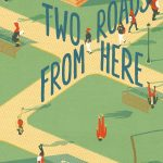 Behind the Book: Two Roads from Here