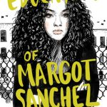 5 Reasons to Read The Education of Margot Sanchez