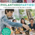PhilanthroParties! and How Kids Can Give Back